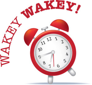Waking up - wakey wakey