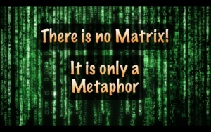 What is the Matrix? - There is no Matrix